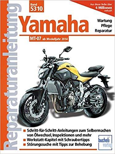 Yamaha MT 07 ab Modelljahr 2014 Reparaturanleitung