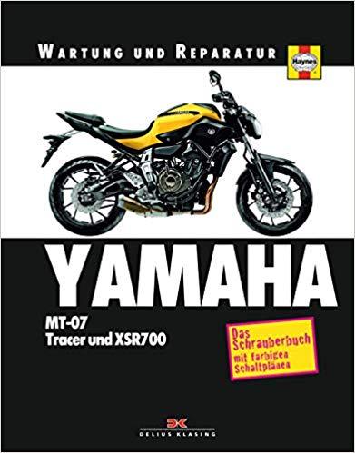 Yamaha MT-07, Tracer und XSR700 Reparaturanleitung